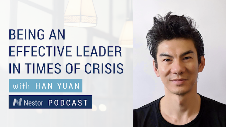 Nestor Being an effective leader in times of crisis with Han Yuan