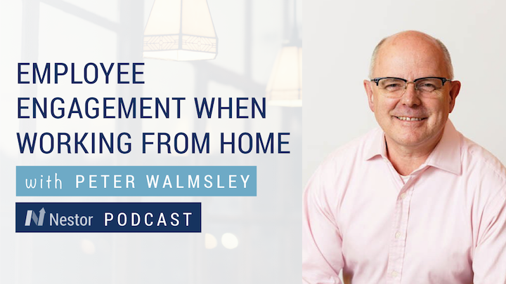 Nestor Maintaining Employee Engagement in a Work from Home Environment with Peter Walmsley